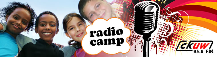 CKUW Radio Camp: July 23-27 and August 13-17, 2007